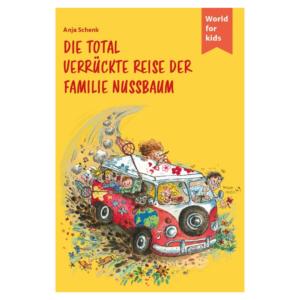 Anja Schenk: Die total verrückte Reise der Familie Nussbaum